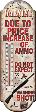 Rivers Edge Due to Ammo Price Tin Thermometer